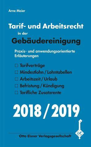 Tarif- und Arbeitsrecht in der Gebäudereinigung 2018/2019 von Maier,  Arne
