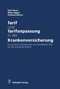 Tarif und Tarifanpassung in der Krankenversicherung von Bührer,  Andreas, Kieser,  Ueli, Oggier,  Willy