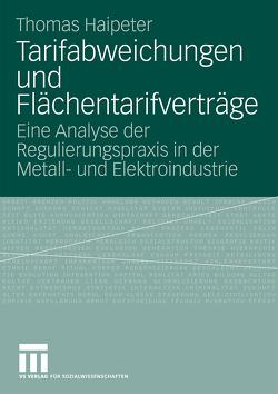 Tarifabweichungen und Flächentarifverträge von Haipeter,  Thomas