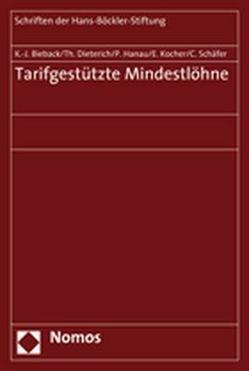 Tarifgestützte Mindestlöhne von Bieback,  Karl-Jürgen, Dieterich,  Thomas, Hanau,  Peter, Kocher,  Eva, Schaefer,  Claus