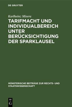 Tarifmacht und Individualbereich unter Berücksichtigung der Sparklausel von Misera,  Karlheinz