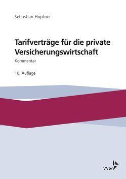 Tarifverträge für die private Versicherungswirtschaft von Hopfner,  Sebastian