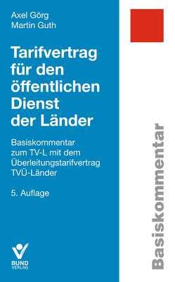 Tarifvertrag für den öffentlichen Dienst der Länder von Görg,  Axel, Guth,  Martin