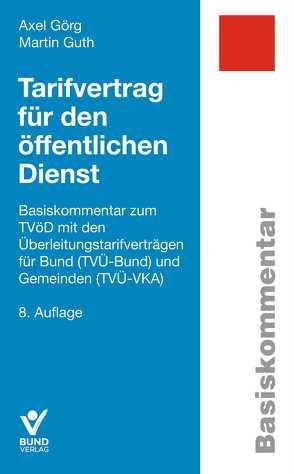 Tarifvertrag für den öffentlichen Dienst von Görg,  Axel, Guth,  Martin