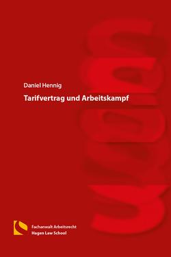 Tarifvertrag und Arbeitskampf von Hennig,  Daniel