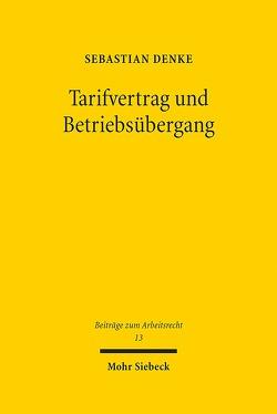 Tarifvertrag und Betriebsübergang von Denke,  Sebastian