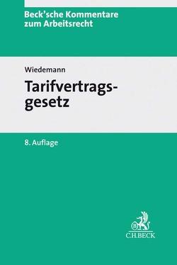 Tarifvertragsgesetz von Jacobs,  Matthias, Oetker,  Hartmut, Thüsing,  Gregor, Wank,  Rolf, Wiedemann,  Herbert