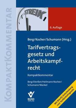 Tarifvertragsgesetz und Arbeitskampfrecht von Berg,  Peter, Kocher,  Eva, Schumann,  Dirk