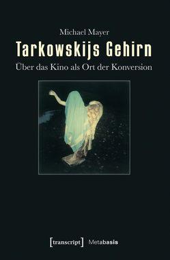 Tarkowskijs Gehirn von Mayer,  Michael