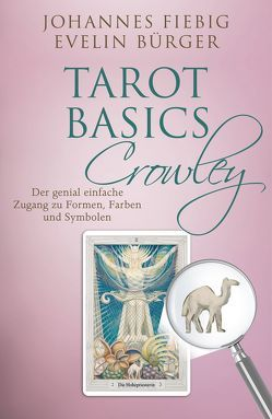 Tarot Basics Crowley von Bürger,  Evelin, Fiebig,  Johannes