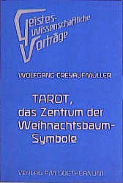 Tarot, das Zentrum der Weihnachtsbaumsymbole von Creyaufmüller,  Wolfgang