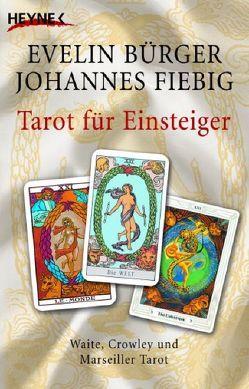 Tarot für Einsteiger – von Bürger,  Evelin, Fiebig,  Johannes