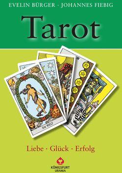 Tarot – Liebe, Glück, Erfolg von Bürger,  Evelin, Fiebig,  Johannes