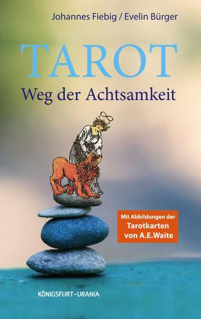 Tarot. Weg der Achtsamkeit von Bürger,  Evelin, Fiebig,  Johannes