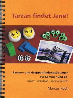 Tarzan findet Jane! von Koch,  Marcus, Schilling,  Gert