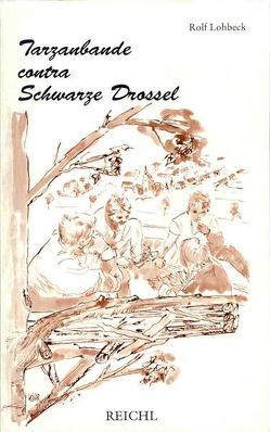 Tarzanbande contra Schwarze Drossel von Lohbeck,  Rolf, Schilling,  Heinar