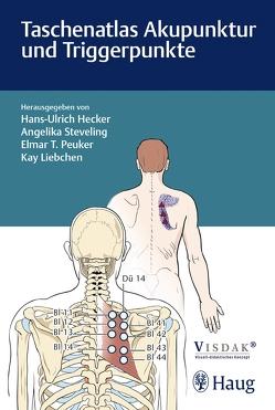 Taschenatlas Akupunktur und Triggerpunkte von Hammes,  Michael, Hecker,  Hans Ulrich, Liebchen,  Kay, Peuker,  Elmar T., Steveling,  Angelika