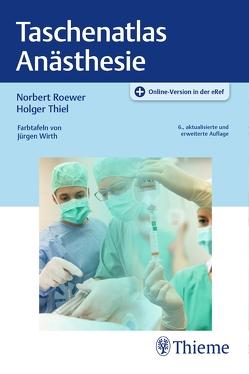 Taschenatlas Anästhesie von Roewer,  Norbert, Thiel,  Holger