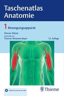 Taschenatlas Anatomie, Band 1: Bewegungsapparat von Platzer,  Werner, Shiozawa-Bayer,  Thomas