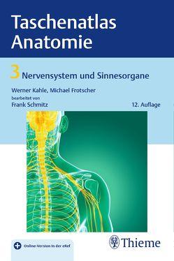 Taschenatlas Anatomie, Band 3: Nervensystem und Sinnesorgane von Frotscher,  Michael, Kahle,  Werner, Schmitz,  Frank