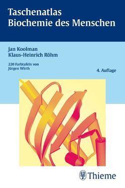 Taschenatlas Biochemie des Menschen von Koolman,  Jan, Röhm,  Klaus-Heinrich