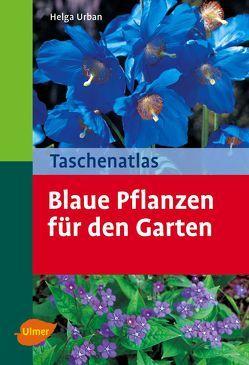 Taschenatlas Blaue Pflanzen für den Garten von Urban,  Helga