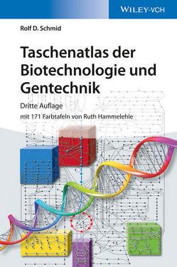 Taschenatlas der Biotechnologie und Gentechnik von Hammelehle,  Ruth, Schmid,  Rolf D.