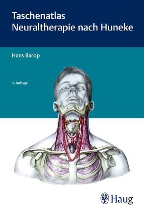 Taschenatlas der Neuraltherapie nach Huneke von Barop,  Hans