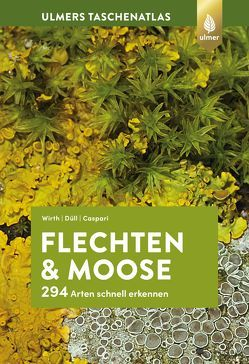 Taschenatlas Flechten und Moose von Caspari,  Steffen, Duell,  Ruprecht, Wirth,  Volkmar