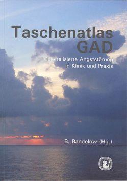 Taschenatlas GAD von Bandelow,  Borwin, Boerner,  Reinhard J., Kasper,  Siegfried, Linden,  Michael, Möller,  Hans J, Volz,  Hans P, Wittchen,  Hans U, Zwanzger,  Peter