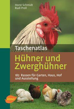 Taschenatlas Hühner und Zwerghühner von Proll,  Rudi, Schmidt,  Horst