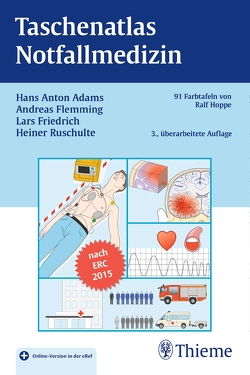 Taschenatlas Notfallmedizin von Adams,  Hans Anton, Flemming,  Andreas, Friedrich,  Lars, Ruschulte,  Heiner