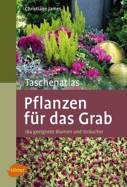 Taschenatlas Pflanzen für das Grab von James,  Christiane