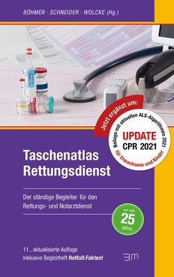Taschenatlas Rettungsdienst von Böhmer,  Roman, Schneider,  Thomas, Wolcke,  Benno