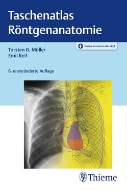 Taschenatlas Röntgenanatomie von Möller,  Torsten Bert, Reif,  Emil