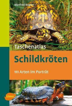 Taschenatlas Schildkröten von Rogner,  Manfred