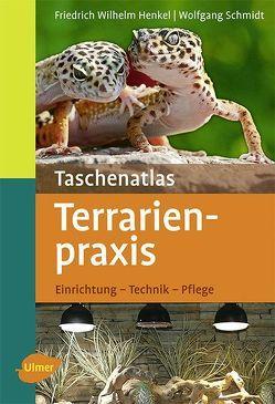 Taschenatlas Terrarienpraxis von Henkel,  Friedrich Wilhelm, Schmidt,  Wolfgang