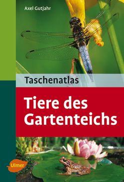 Taschenatlas Tiere des Gartenteichs von Gutjahr,  Axel