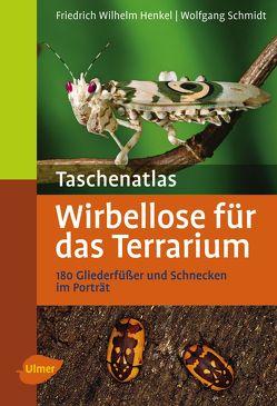 Taschenatlas Wirbellose für das Terrarium von Henkel,  Friedrich Wilhelm, Schmidt,  Wolfgang