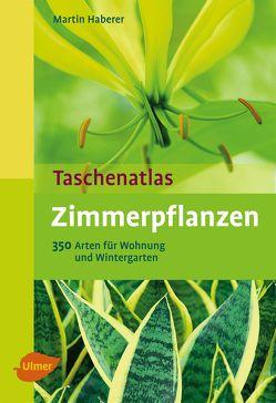 Taschenatlas Zimmerpflanzen von Haberer,  Martin
