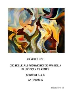 Taschenbuch AB / Die Seele als wegweisende Führerin in unseren Träumen von Heil,  Manfred