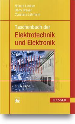 Taschenbuch der Elektrotechnik und Elektronik von Brauer,  Harry, Lehmann,  Constans, Lindner,  Helmut