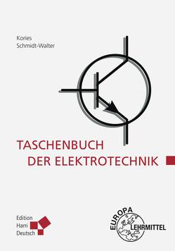Taschenbuch der Elektrotechnik von Kories,  Ralf Rüdiger, Schmidt-Walter,  Heinz