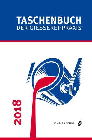 Taschenbuch der Gießerei-Praxis 2018 von Franke,  Simone
