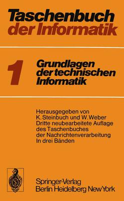 Taschenbuch der Informatik von Heinemann,  T., Steinbuch,  Karl, Weber,  W.