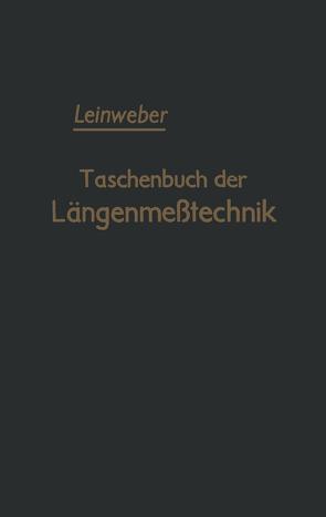 Taschenbuch der Längenmeßtechnik von Berndt,  G., Kienzle,  O., Leinweber,  Peter