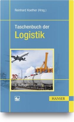 Taschenbuch der Logistik von Koether,  Reinhard