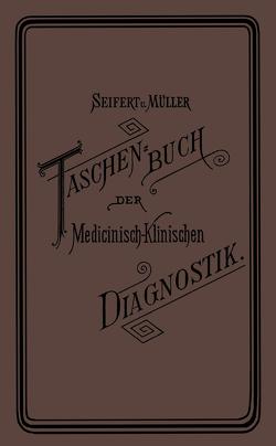 Taschenbuch der Medicinisch-Klinischen Diagnostik von Kress,  H.v., Müller,  Friedrich, Neuhaus,  G.A., Seifert,  Otto