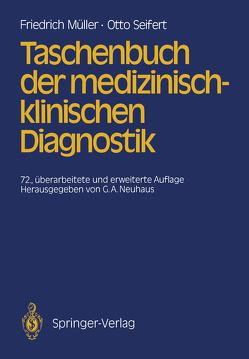 Taschenbuch der medizinisch-klinischen Diagnostik von Müller,  Friedrich, Neuhaus,  Günter A., Seifert,  Otto