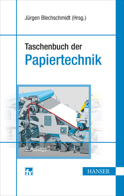 Taschenbuch der Papiertechnik von Blechschmidt,  Jürgen